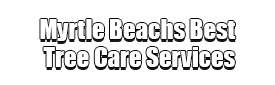 Myrtle Beachs Best Tree Care Services Logo-We Offer Tree Trimming Services, Tree Removal, Tree Pruning, Tree Cutting, Residential and Commercial Tree Trimming Services, Storm Damage, Emergency Tree Removal, Land Clearing, Tree Companies, Tree Care Service, Stump Grinding, and we're the Best Tree Trimming Company Near You Guaranteed!